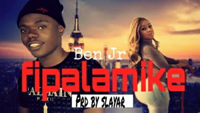 Photo of Ben Jr – Fipalamike – (Prod. By Slayar)