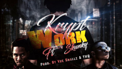 Photo of Krypt Ft Skunky – Work – (Prod. By Vue Smallz & Thq)