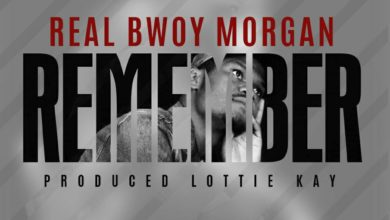 Photo of Real Bwoy Morgan – Remember – (Prod. Lottie Kay)