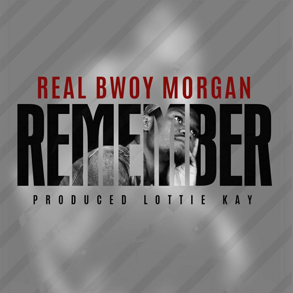 Real Bwoy morgan remember