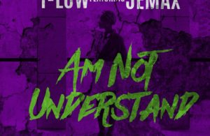 IMG 20180215 WA0012 300x195 - T-Low Ft. Jemax - Am Not Understand