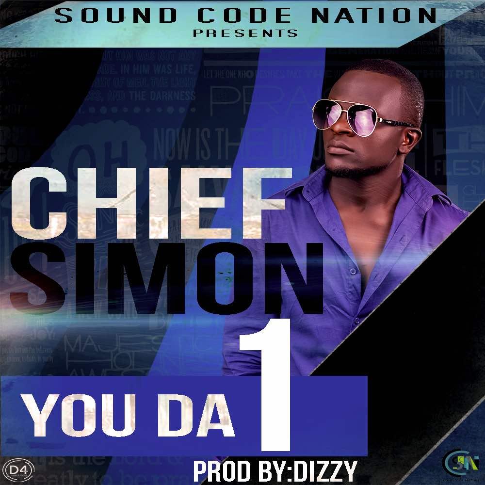 IMG 20180327 WA0001 - Chief Simon - You Da 1 (Prod. By Dizzy)