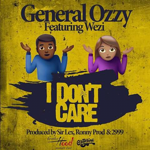 General Ozzy Ft. Wezi I Dont Care
