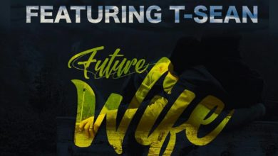 Photo of Bow Chase Ft. T-Sean – Future Wife
