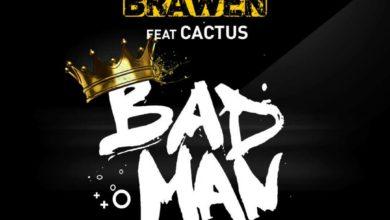 Photo of Brawen Ft. Cactus Agony – Badman