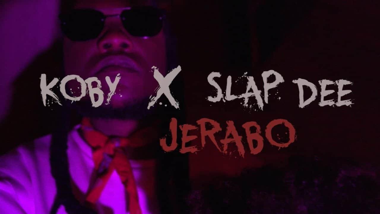 Koby Ft. Slap Dee Jerabo - VIDEO: Koby Ft. Slap Dee - Jerabo