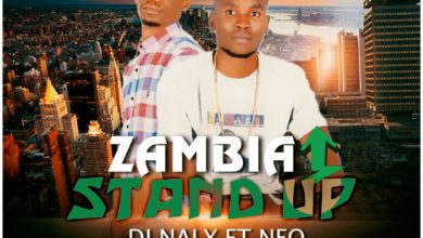 Photo of DJ Naly Ft. Neo – Zambia Stand Up (Prod. By KB)