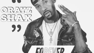 Photo of Orayz Shax Ft. Karlito – Forever (Prod. By JR)