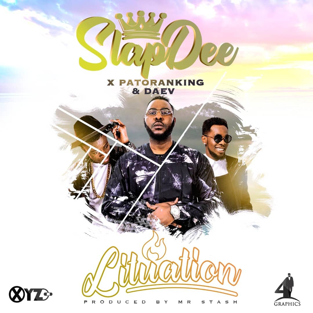 Slap Dee Ft. Patoranking Daev Lituation - Slap Dee Ft. Patoranking & Daev - Lituation