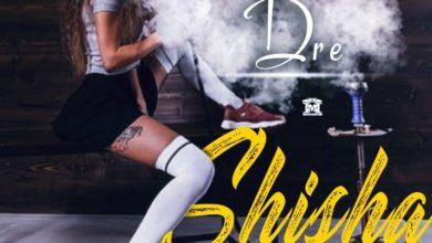 Photo of Dre – Shisha (Prod. By Dre)