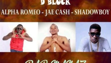 D Block Ft. Jae cash X Alpha Romeo X Shadow Boy Badmanaz