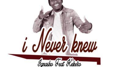 Photo of Ignasho Ft. Kekero – I Never Knew (Prod. By Jeazy)