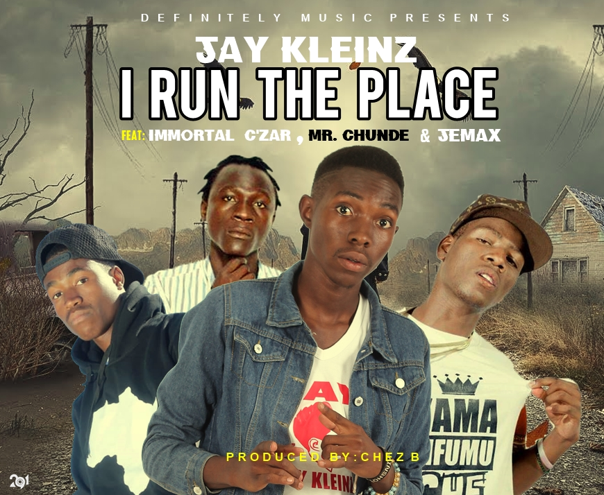 Jay Kleinz Ft. Immortal Czar Mr Chunde Jemax I Run The Place