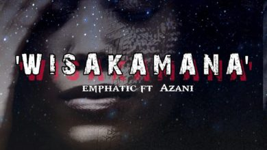 Photo of Emphatic Ft. Azani – Wisakamana (Prod. By Lay Cool)