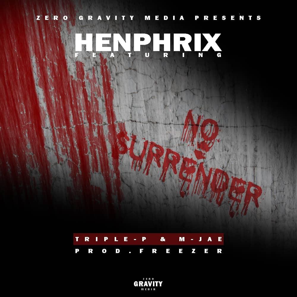 Henphrix Ft. Triple P M Jae No Surrender