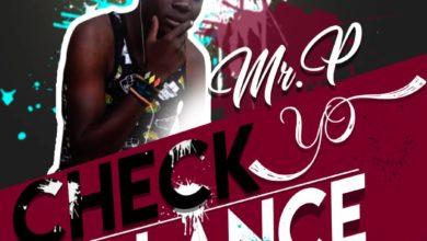 Photo of Mr P Zambia – Check Yo Balance