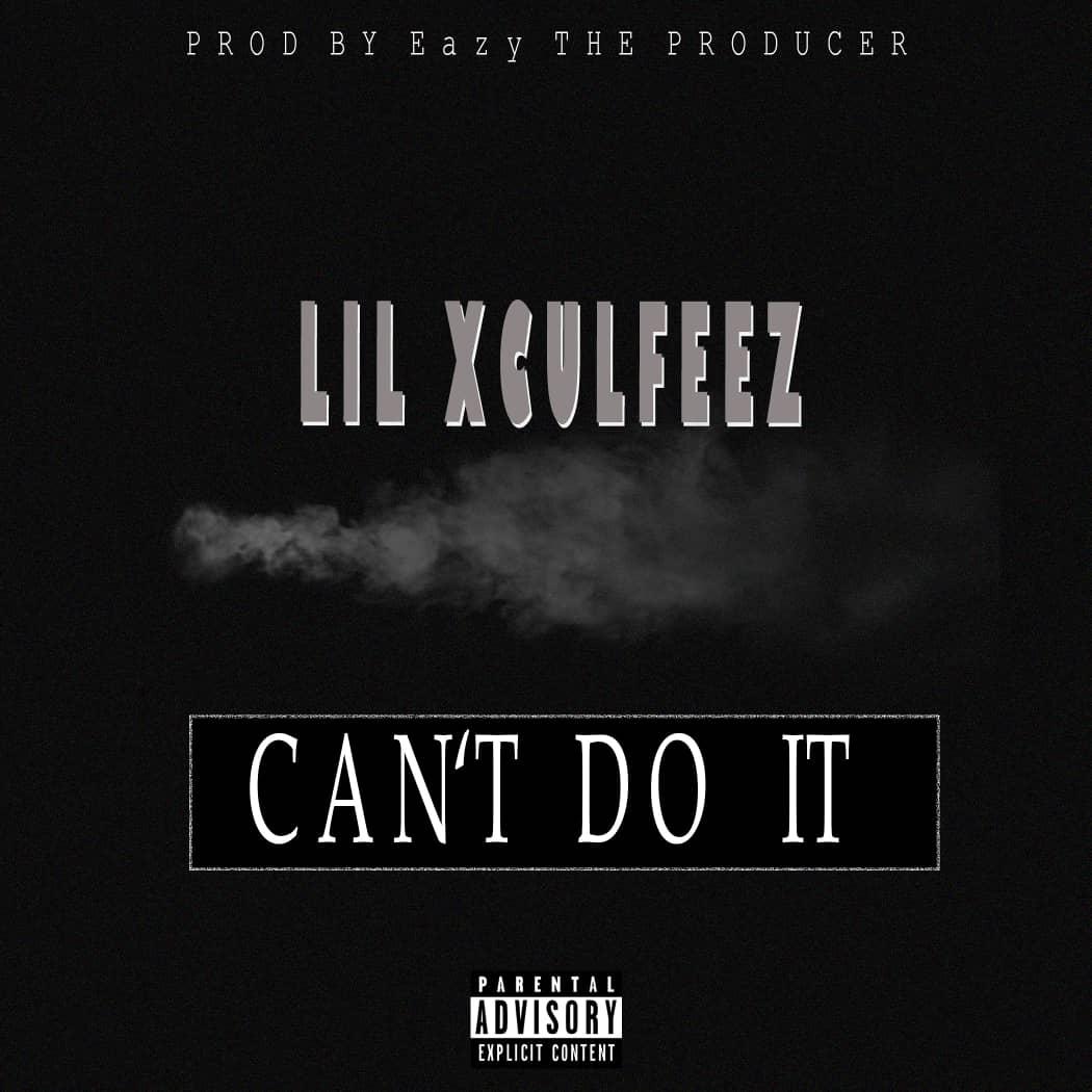 Lil Xculfeez Cant Do It