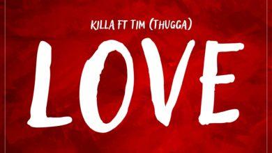 Killa Ft. Tim Thugga Love