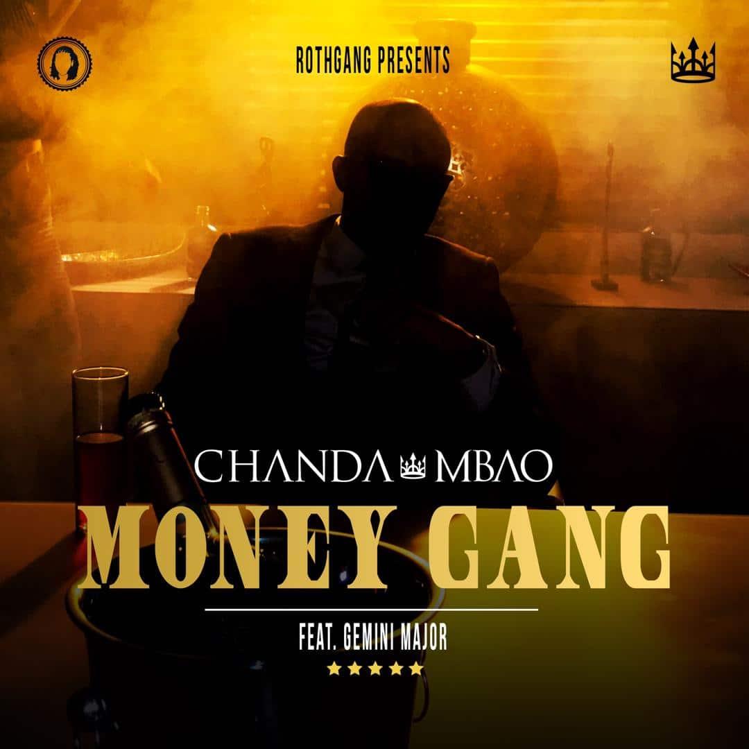 Chanda Mbao Ft. Gemini Major Money Gang