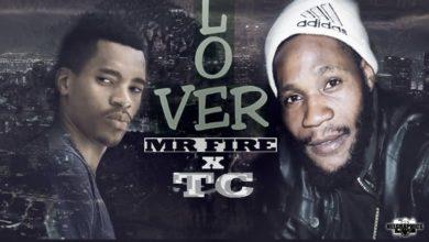 Photo of Mr Fire Ft. TC – Lover (Prod. By Brazyo)