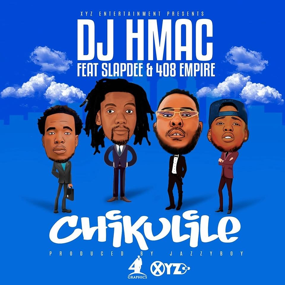 DJ Hmac Ft. Slapdee 408 Empire Chikulile