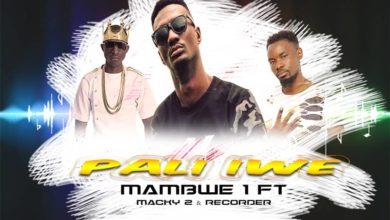 Photo of Mambwe 1 Ft. Macky 2 & Recorder – Pali Iwe