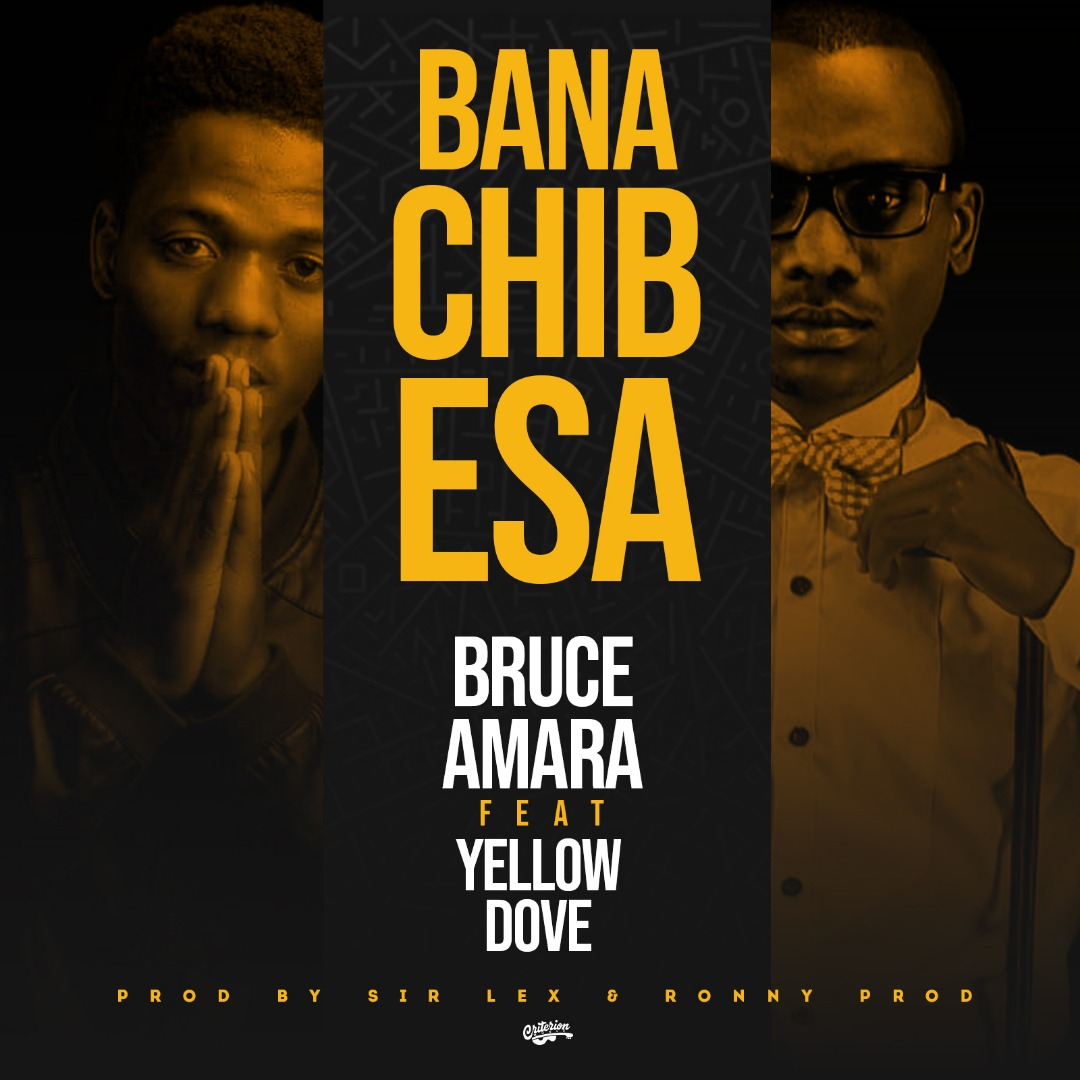 Bruce Amara Ft. Yellow Dove Bana Chibesa