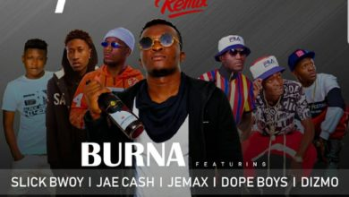 Burna Ft. Jae Cash Jemax Dope Boyz Slick Bwoy Dizmo Fwedede Remix