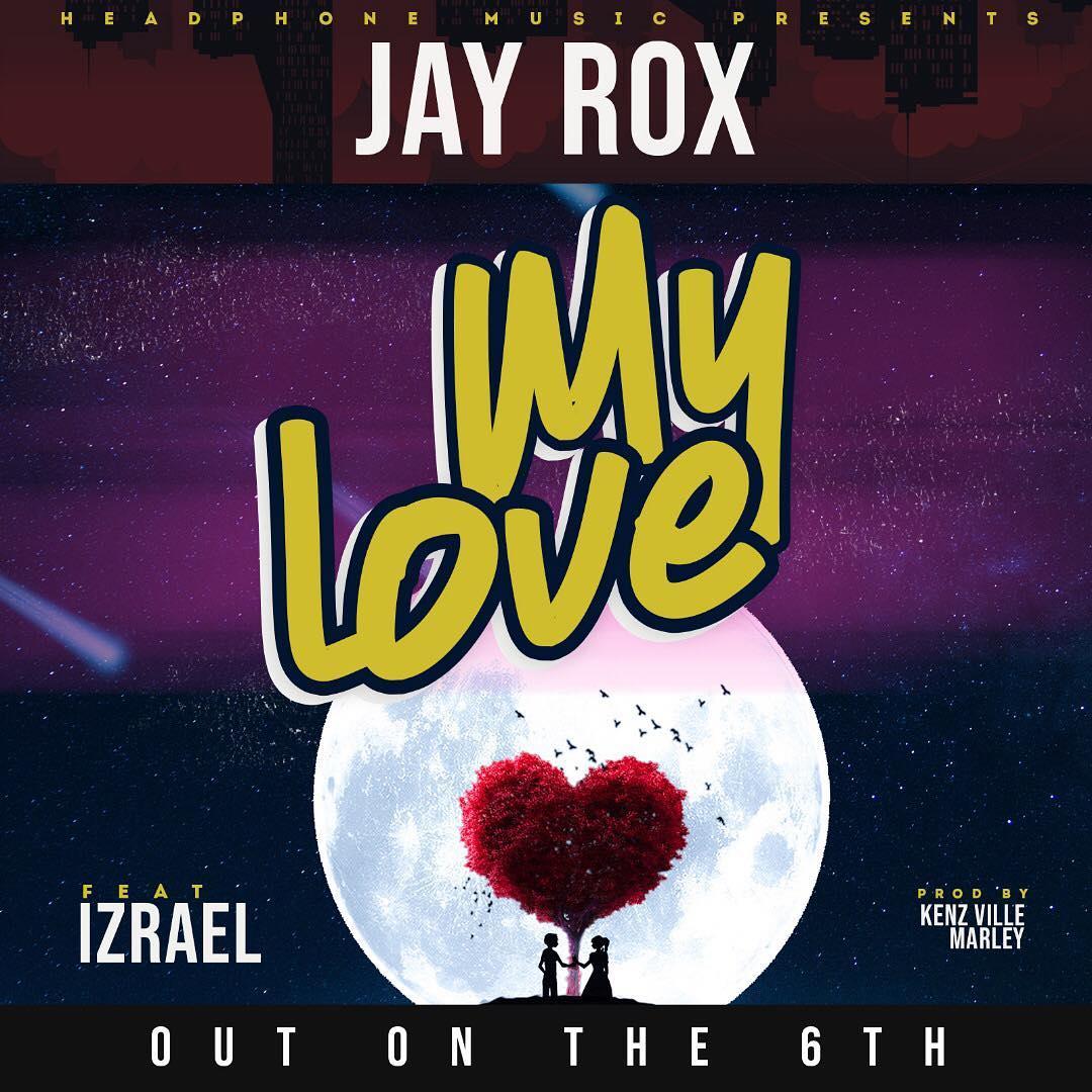 Jay Rox Ft. Izrael My Love