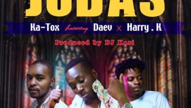 Photo of Ka-Tox Ft. Daev & Harry K – Judas (Prod. By DJ Kasi)