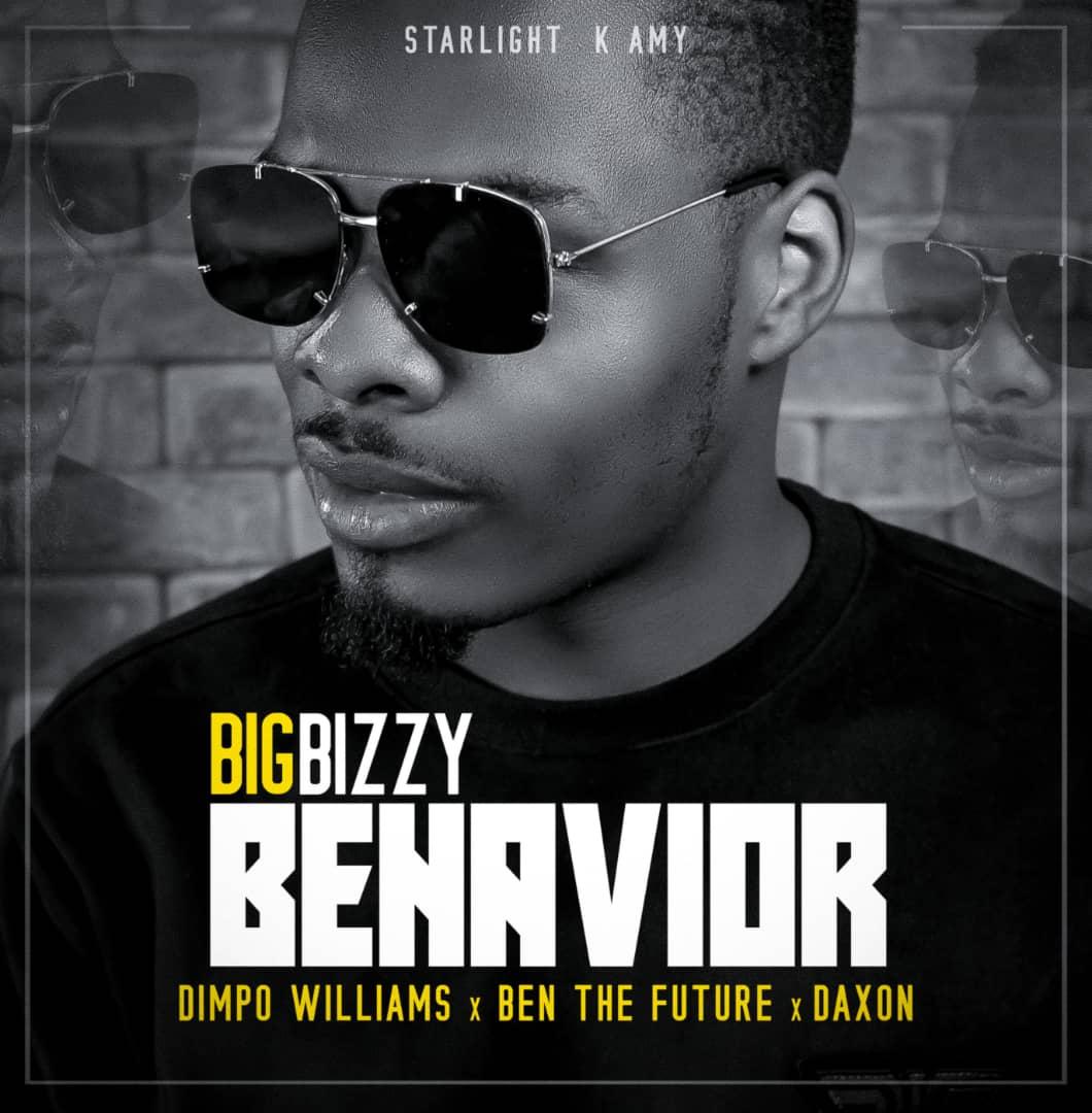 Big Bizzy Ft. Dimpo Williams Ben Da Futures Daxon Behavior