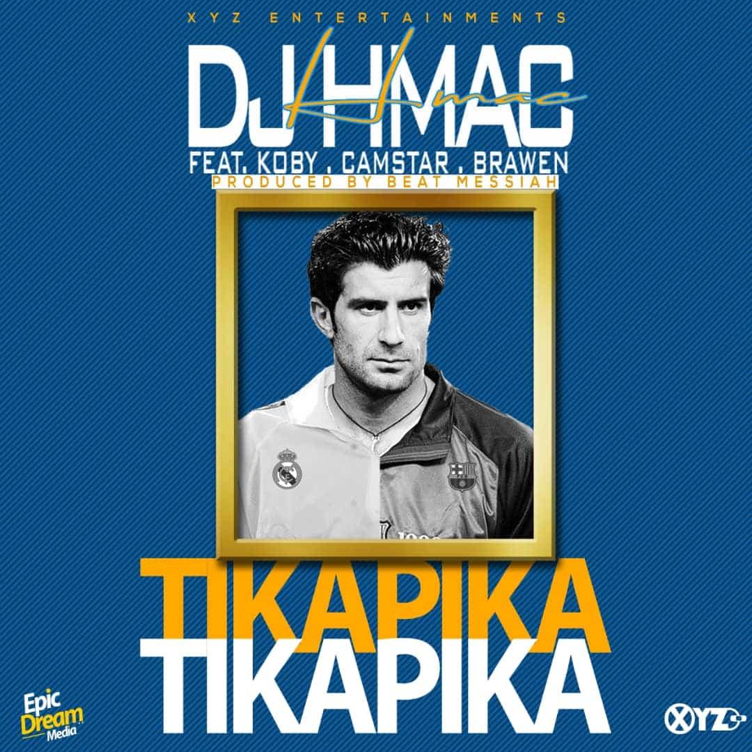 DJ Hmac Ft. Koby Camstar Brawen Tika pika
