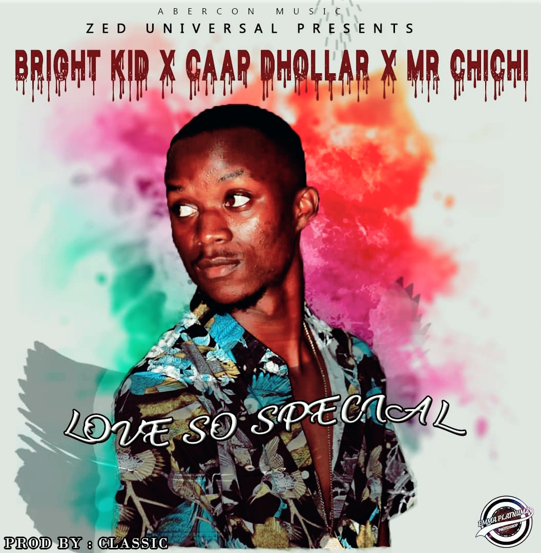 Bright Kid X Caap Dhollar X Mr Chichi Love So Special