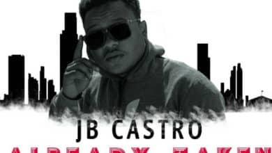 Photo of JB Castro – Already Taken (Prod. By DC Pachi)
