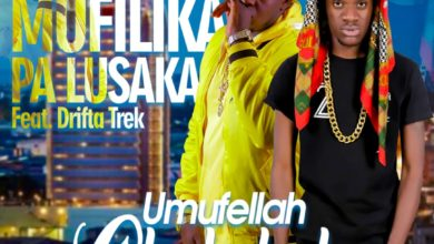 Photo of Umufellah ChekChek Ft. Drifta Trek – Mufilika Pa Lusaka (Prod. Jazzy Boy)