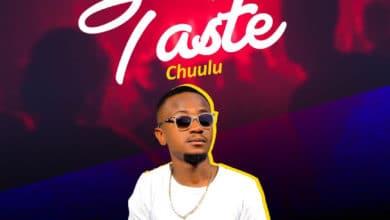 Photo of Chuulu – Taste (Prod. By Mr Stash)