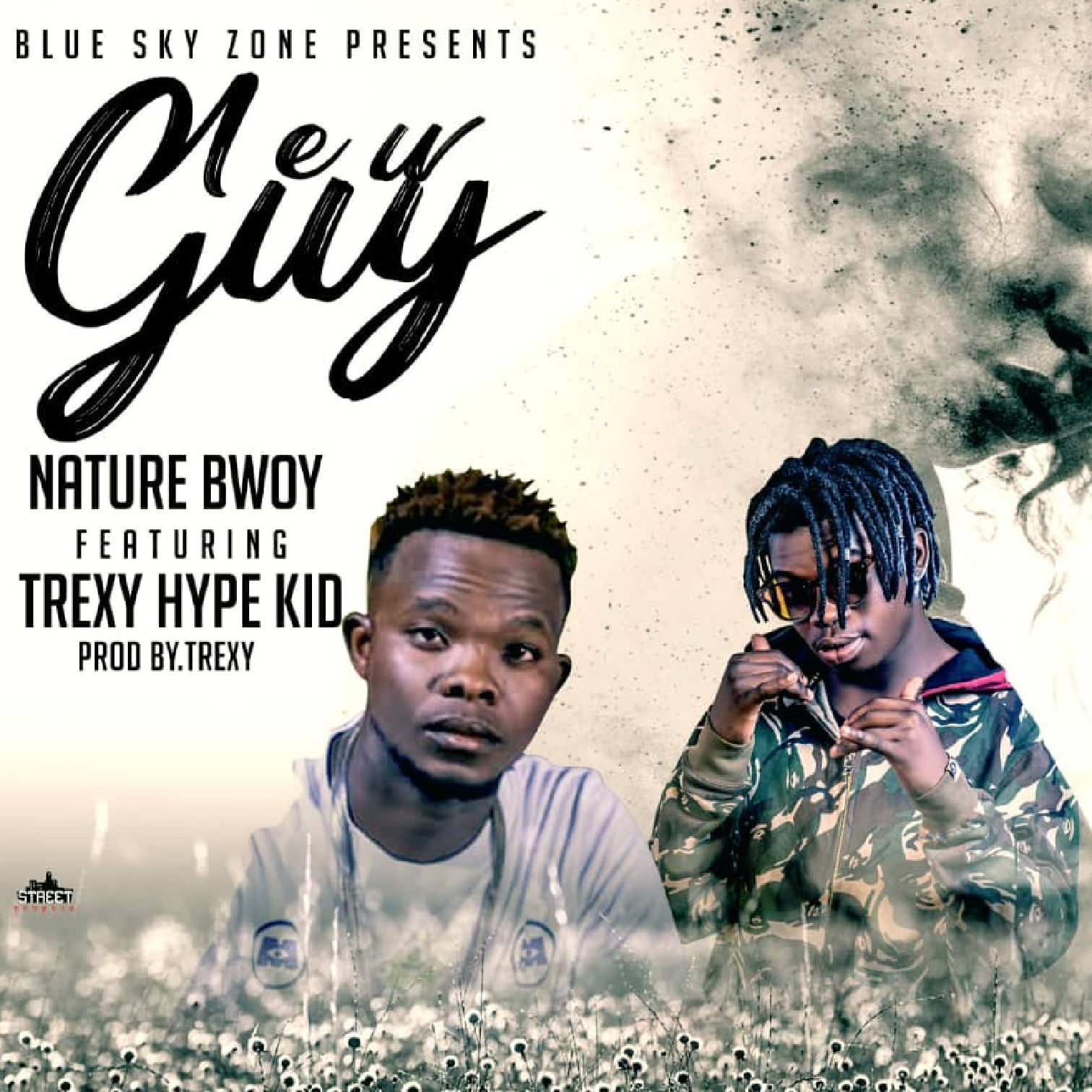 Nature Bwoy Ft. Trexy Hype Kid New Guy