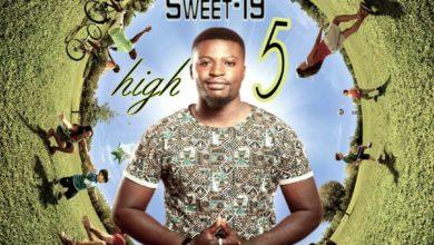 Photo of Sweet 19 – High Five (Prod. By Owen Dee Fire X)