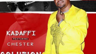 Photo of Kadaffi Ft. Chester – Solution