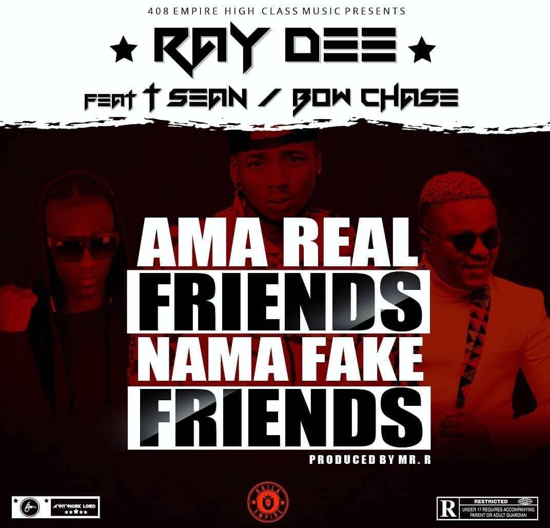 Download Ray Dee Ft. T-Sean & Bowchase - Fake Friends