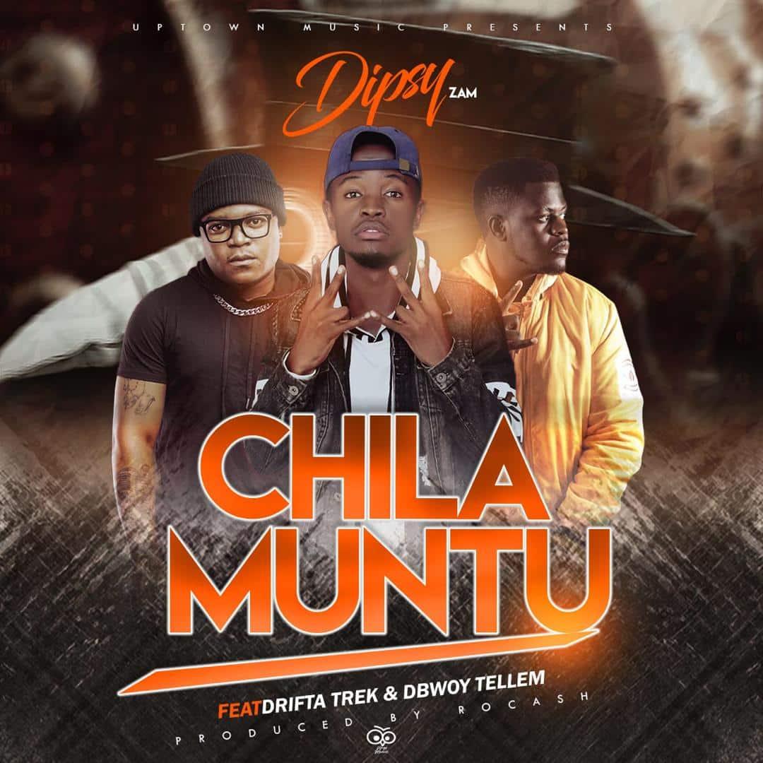 Dipsy Ft. Drifta Trek & DBwoy - Chila Muntu Mp3 Download