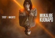 Photo of Tiye P X Macky 2 – Mukalibe Kuonapo