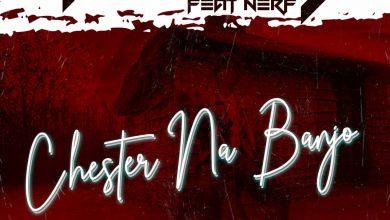 Photo of Y Celeb Ft. Nerf – Chester Na Banjo