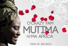Photo of O'Crazy Fam Ft. Ma Africa – Mutima Wanga